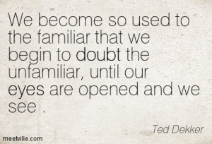Quotation-Ted-Dekker-eyes-doubt-Meetville-Quotes-17847